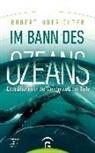 Robert Hofrichter - Im Bann des Ozeans
