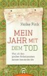 Heike Fink - Mein Jahr mit dem Tod
