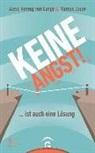 Alex Hennig von Lange, Alexa Hennig von Lange, Marcus Jauer - Keine Angst! ... ist auch eine Lösung
