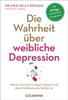 Kelly Brogan, Kelly (Dr. med. Brogan, Kristin Loberg - Die Wahrheit über weibliche Depression