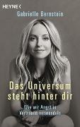 Gabrielle Bernstein - Das Universum steht hinter dir - Wie wir Angst in Vertrauen verwandeln