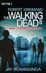 Ja Bonansinga, Jay Bonansinga, Robert Kirkman - The Walking Dead. Bd.8