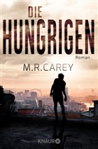M R Carey, M. R. Carey - Die Hungrigen