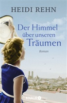 Heidi Rehn - Der Himmel über unseren Träumen