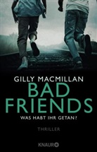 Gilly Macmillan - Bad Friends - Was habt ihr getan?