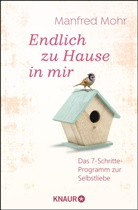 Manfred Mohr - Endlich zu Hause in mir