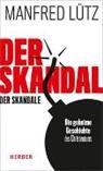 Arnold Angenendt, Arnold (Prof. Dr.) Angenendt, Manfred Lütz, Manfred (Dr. Lütz - Der Skandal der Skandale
