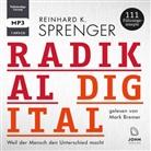 Reinhard K Sprenger, Reinhard K. Sprenger, Mark Bremer - Radikal digital, 1 Audio-CD (Hörbuch)