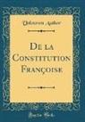 Unknown Author - De la Constitution Françoise (Classic Reprint)