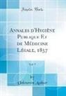Unknown Author - Annales d'Hygiène Publique Et de Médecine Légale, 1857, Vol. 7 (Classic Reprint)