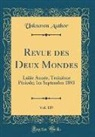 Unknown Author - Revue des Deux Mondes, Vol. 119