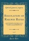 United States Congress - Regulation of Railway Rates, Vol. 5