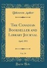 Unknown Author - The Canadian Bookseller and Library Journal, Vol. 14