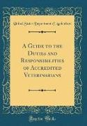 United States Department Of Agriculture - A Guide to the Duties and Responsibilities of Accredited Veterinarians (Classic Reprint)