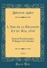 Unknown Author - L'Ami de la Religion Et du Roi, 1816, Vol. 6