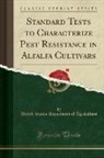 United States Department Of Agriculture - Standard Tests to Characterize Pest Resistance in Alfalfa Cultivars (Classic Reprint)