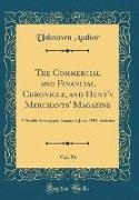 Unknown Author - The Commercial and Financial Chronicle, and Hunt's Merchants' Magazine, Vol. 56 - A Weekly Newspaper; January to June, 1893, Inclusive (Classic Reprint)