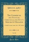 Unknown Author - The Commercial and Financial Chronicle, and Hunt's Merchants' Magazine, Vol. 56
