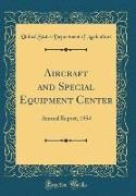 United States Department Of Agriculture - Aircraft and Special Equipment Center - Annual Report, 1954 (Classic Reprint)
