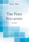U. S. Bureau Of Agricultural Economics - The Feed Situation