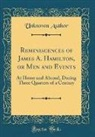 Unknown Author - Reminiscences of James A. Hamilton, or Men and Events