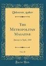 Unknown Author - The Metropolitan Magazine, Vol. 36