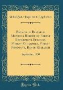 United States Department Of Agriculture - Branch of Research Monthly Report of Forest Experiment Stations, Forest Economics, Forest Products, Range Research - September, 1930 (Classic Reprint)