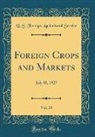 U. S. Foreign Agricultural Service - Foreign Crops and Markets, Vol. 15