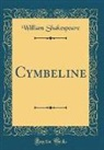 William Shakespeare - Cymbeline (Classic Reprint)