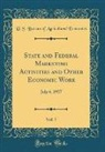 U. S. Bureau Of Agricultural Economics - State and Federal Marketing Activities and Other Economic Work, Vol. 7