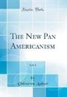 Unknown Author - The New Pan Americanism, Vol. 6 (Classic Reprint)