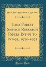 United States Department Of Agriculture - Usda Forest Service Research Papers Int-81 to Int-95, 1970-1971 (Classic Reprint)