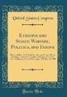 United States Congress - Ethiopia and Sudan; Warfare, Politics, and Famine