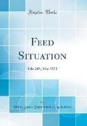 United States Department Of Agriculture - Feed Situation - Fds-249, May 1973 (Classic Reprint)