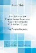 United States Department Of Agriculture - Soil Series of the United States, Including Puerto Rico and the U. S. Virgin Islands - Their Taxonomic Classification (Classic Reprint)