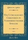 Unknown Author - Die Lübeckischen Chroniken in Niederdeutscher Sprache, Vol. 2 (Classic Reprint)