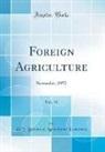 U. S. Bureau Of Agricultural Economics - Foreign Agriculture, Vol. 16