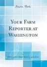 United States Department Of Agriculture - Your Farm Reporter at Washington (Classic Reprint)