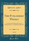 Unknown Author - The Publishers' Weekly, Vol. 15