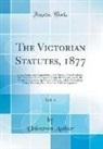 Unknown Author - The Victorian Statutes, 1877, Vol. 4