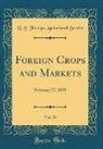 U. S. Foreign Agricultural Service - Foreign Crops and Markets, Vol. 16
