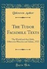 Unknown Author - The Tudor Facsimile Texts