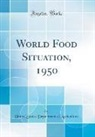 United States Department Of Agriculture - World Food Situation, 1950 (Classic Reprint)