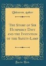 Unknown Author - The Story of Sir Humphrey Davy and the Invention of the Safety-Lamp (Classic Reprint)