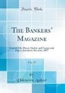 Unknown Author - The Bankers' Magazine, Vol. 17