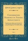 United States Congress - Confirmation Hearings on Federal Appointments, Vol. 4