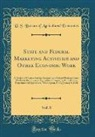 U. S. Bureau Of Agricultural Economics - State and Federal Marketing Activities and Other Economic Work, Vol. 8