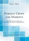 U. S. Foreign Agricultural Service - Foreign Crops and Markets, Vol. 9