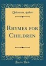 Unknown Author - Rhymes for Children (Classic Reprint)