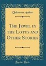 Unknown Author - The Jewel in the Lotus and Other Stories (Classic Reprint)